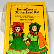 How to Dress an Old-Fashioned Doll.  Patterns & instructions.  Great Reference!  Mint condition.