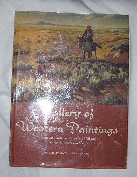 Gallery of Western Paintings Edited Raymond Carlson