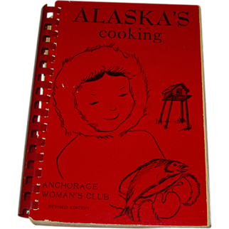 Alaska's Cooking Copyright 1979 Anchorage Woman's Club