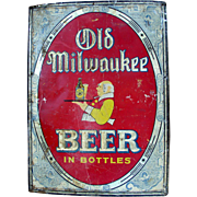 """Advertising Early Tin Beer tin Sign  """"Old Milwaukee Beer in Bottles"""""""