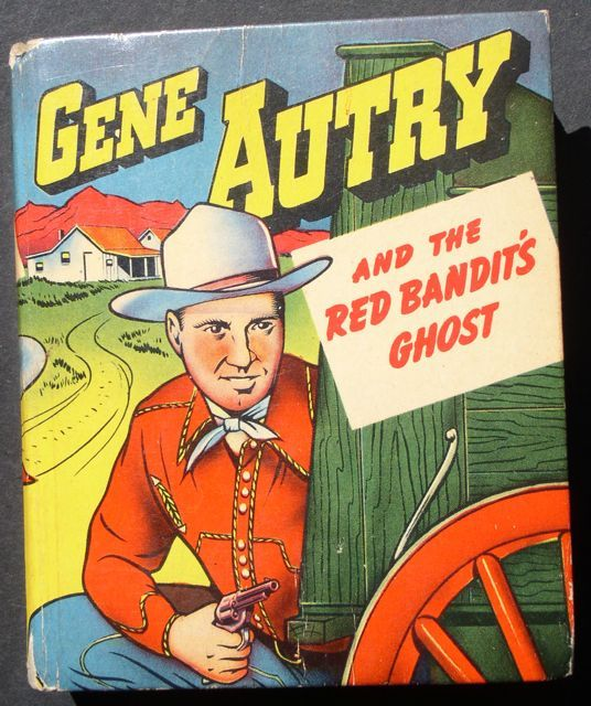 "Gene Autry ""Red Bandit's Ghost"" 1949 Big Little Book Colorful!"