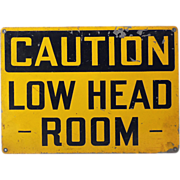 "Vintage Tin Work Place Warning Sign ""Low Head Room"""