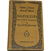 Napoleon: The Little Corsican by Esse V. Hathaway, 1906, French Biography