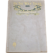 On the Way There by Katherine Yates, 1904, 1st Edition