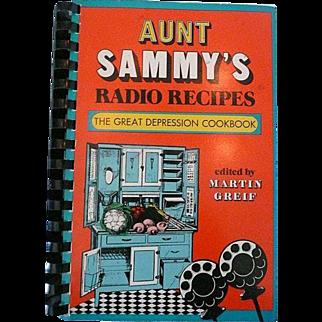 Aunt Sammy's Radio Recipes: The Great Depression Cookbook