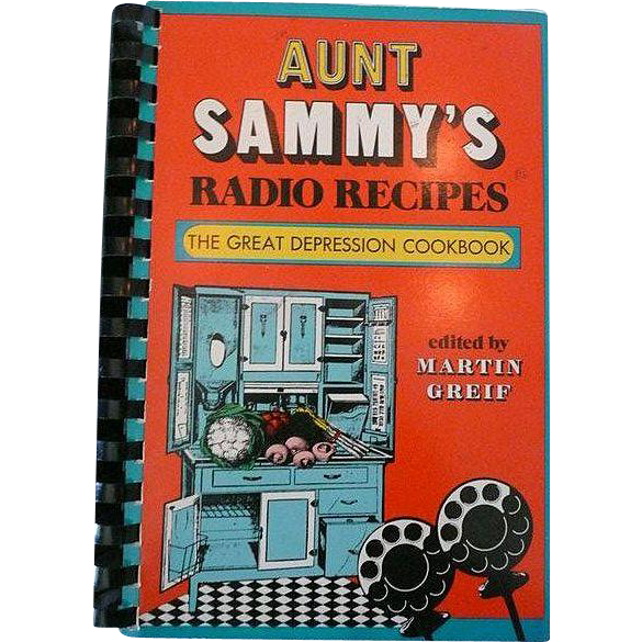 Aunt Sammy's Radio Recipes: The Great Depression Cookbook