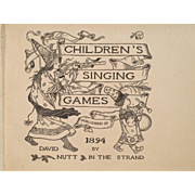 "Very Rare ""Children's Singing Games"" Book 1894"
