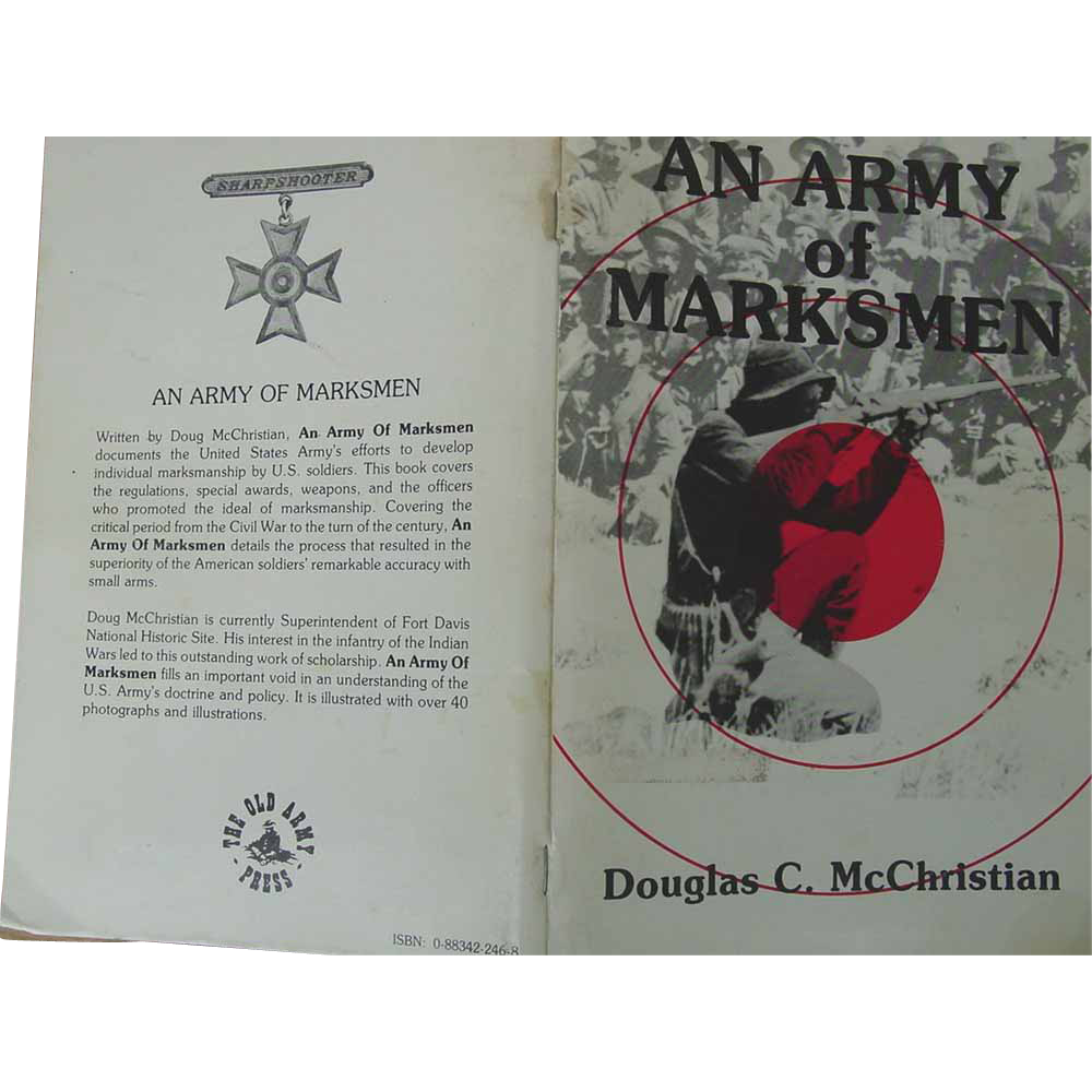 An Army of Marksmen Douglas C. McChristian 1981 Rifle Marksmanship Development Book