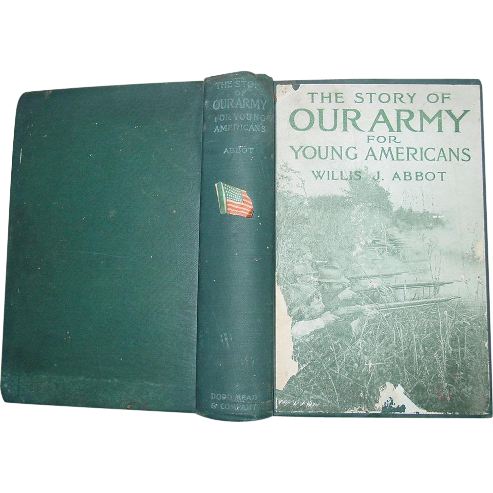 The Story of Our Army for Young Americans by Willis J. Abbot 1916 Book Military