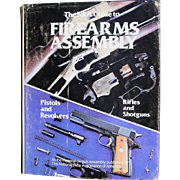 The NRA Guide To Firearms Assembly Pistols Revolvers Rifles Shotguns Book 1980