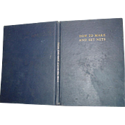 How to Make and Set Nets by John Garner Fishing News Technology of Netting Book