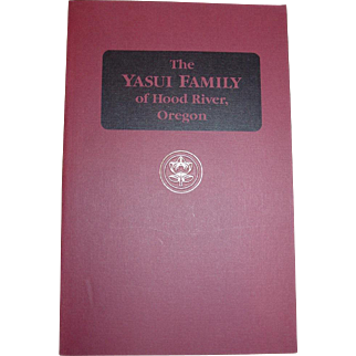 The Yasui Family of Hood River Oregon signed Robert S. Yasui WII Japanese-American Book
