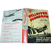 Helldiver Squadron by Robert Olds 1944 WWII Book signed Mercury Aircraft Dive Bomber