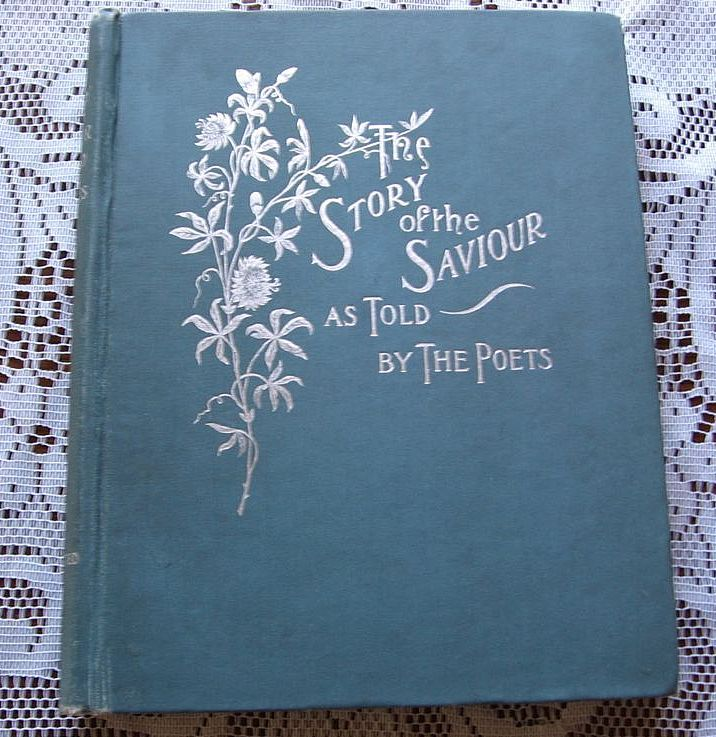 "1894 ""The Story Of The Savior As Told By The Poets"""