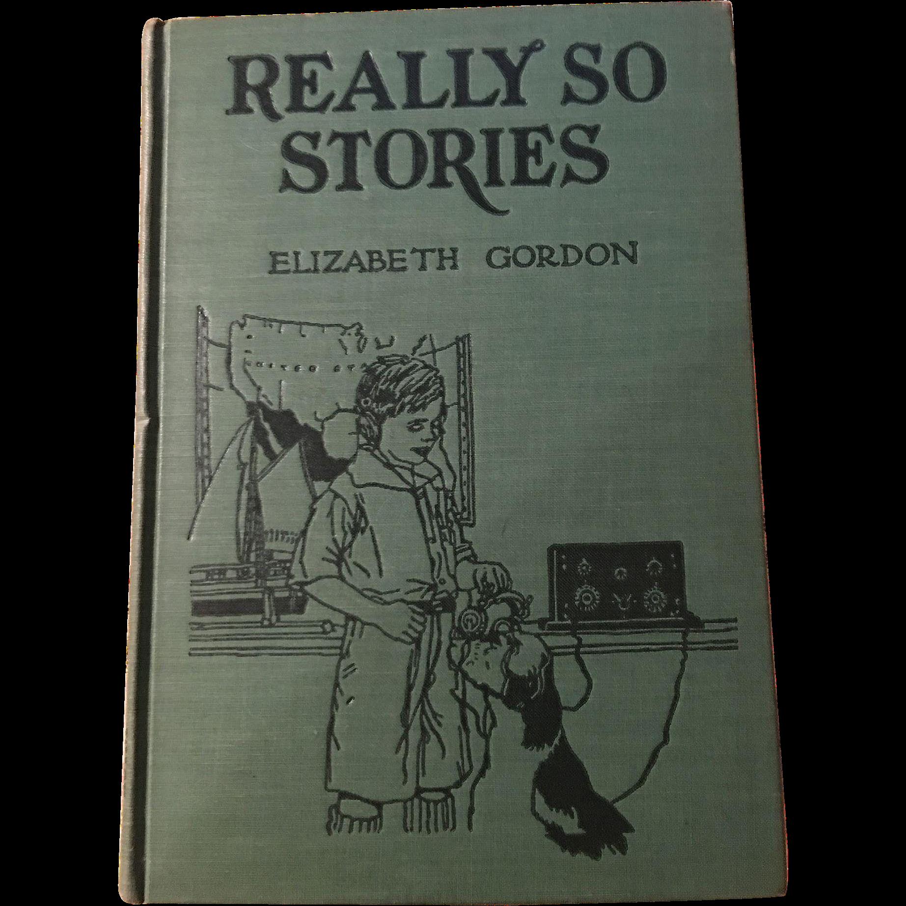 1937 Really So Stories Elizabeth Gordon Illustrated by John Rae