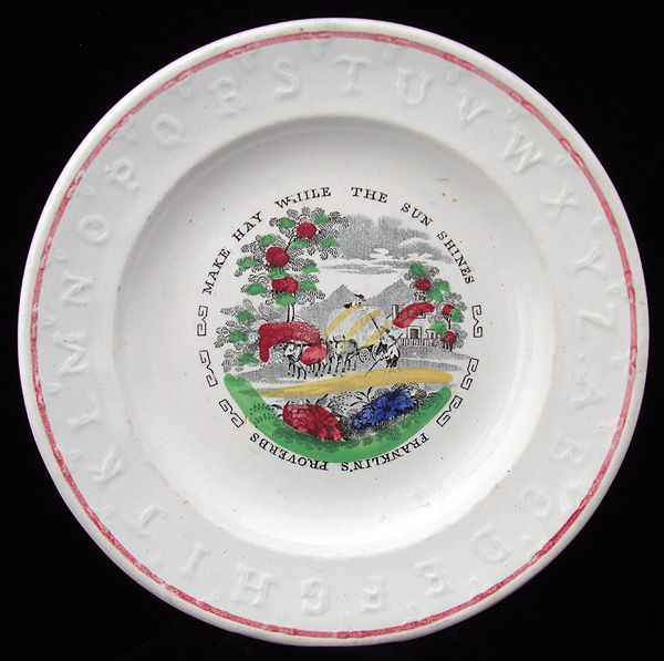 Franklins Proverbs ABC Plate ~ MAKE HAY 1840