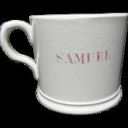 Staffordshire Pearlware Child's  Mug  ~ Samuel ~ 1840