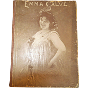 1902 Emma Calve, Her Artistic Life, By A. Gallus