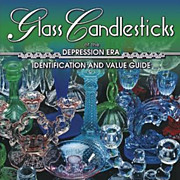 Gene Florence - Glass Candlesticks of The Depression Era
