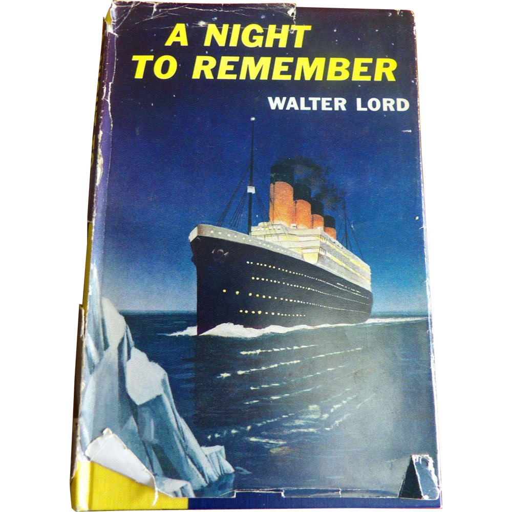 the description of titanics disaster in walter lords novel a night to remember The description of titanic's disaster in walter lord's novel a night to remember pages 2 words 750 view full essay more essays like this.