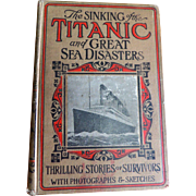 1912 HC Book: The Sinking of the Titanic and Great Sea Disasters: Thrilling Stories of Survivors with Photographs and Sketches