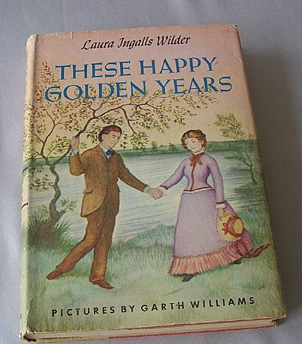 These Happy Golden Years by Laura Ingalls Wilder