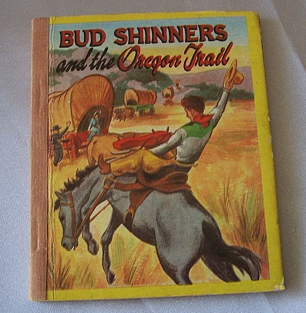 Bud Shinners And The Oregon Trail Swap-It Book 1949