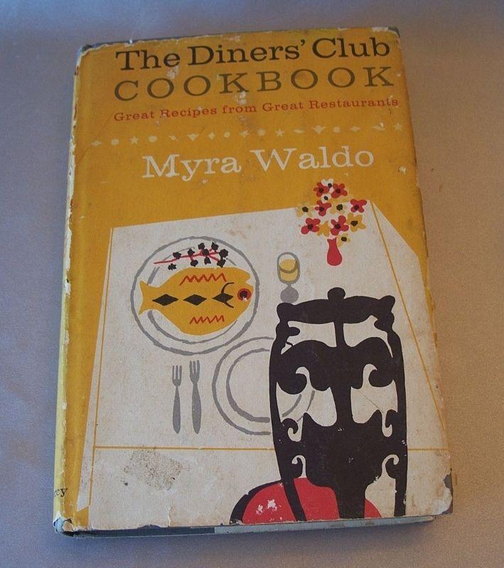 The Diners Club Cookbook by Myra Waldo 1959