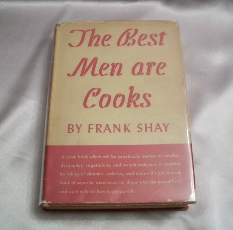 The Best Men Are Cooks By Frank Shay  1941