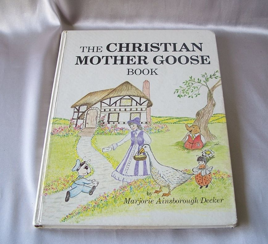 The Christian Mother Goose Book By Marjorie Decker 1979