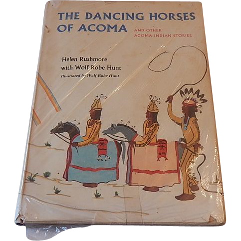 The Dancing Horses Of Acoma by Helen Rushmore