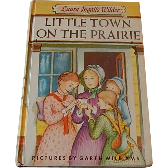 Laura Ingalls Wilder Little Town On The Prairie