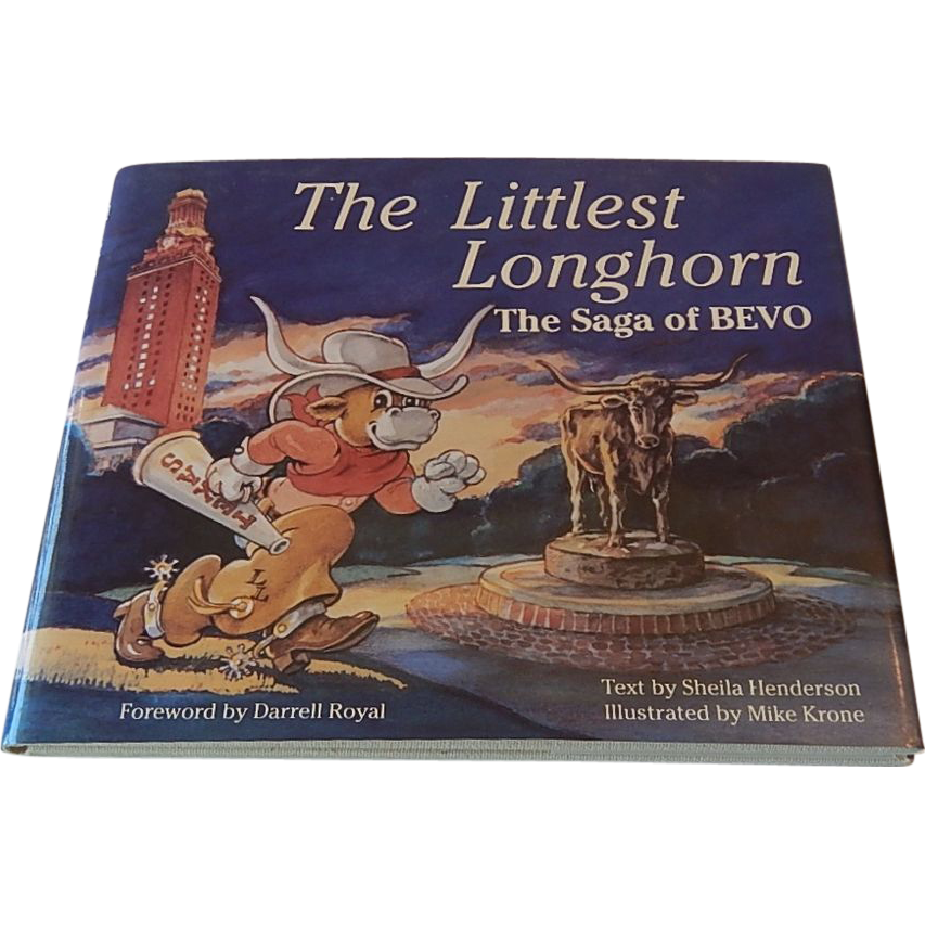 The Littlest Longhorn The Saga of Bevo Book