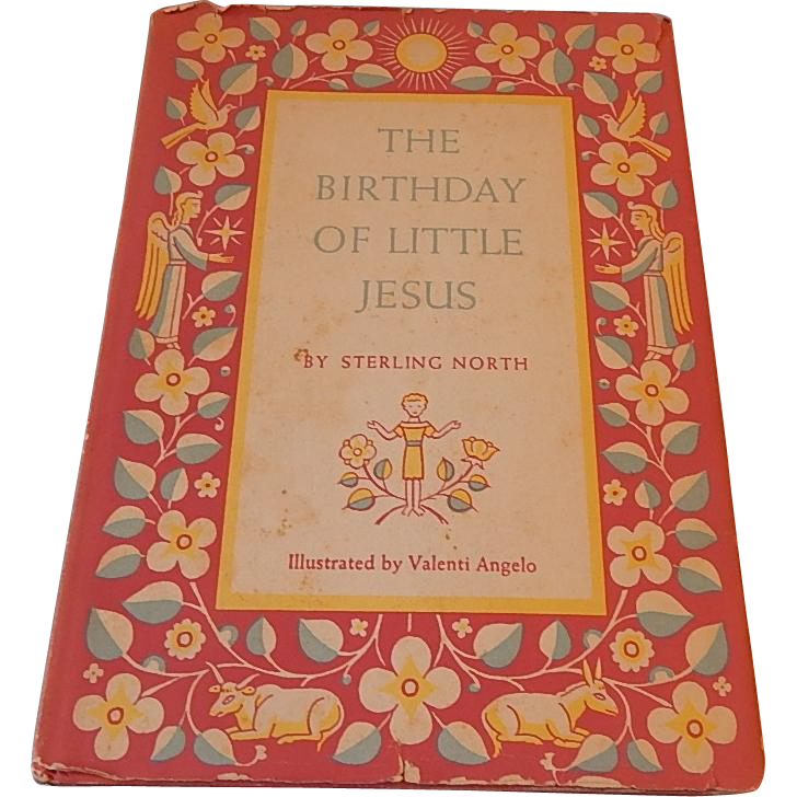 The Birthday Of Little Jesus by Sterling North