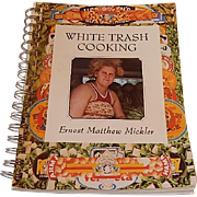 White Trash Cooking by Ernest Matthew Mickler
