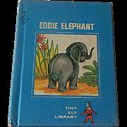 Tiny Elf Library Eddie Elephant Children Book