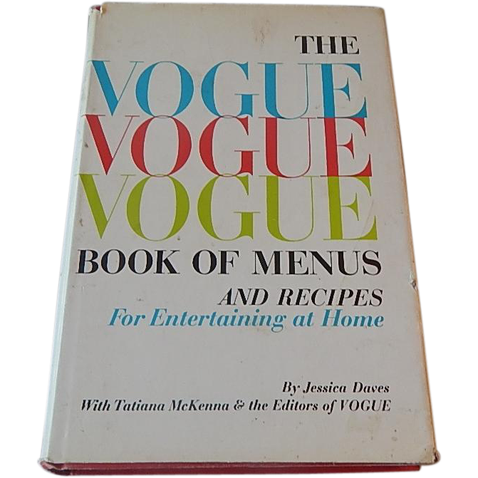 The Vogue Book Of Menus And Recipes by Jessica Daves