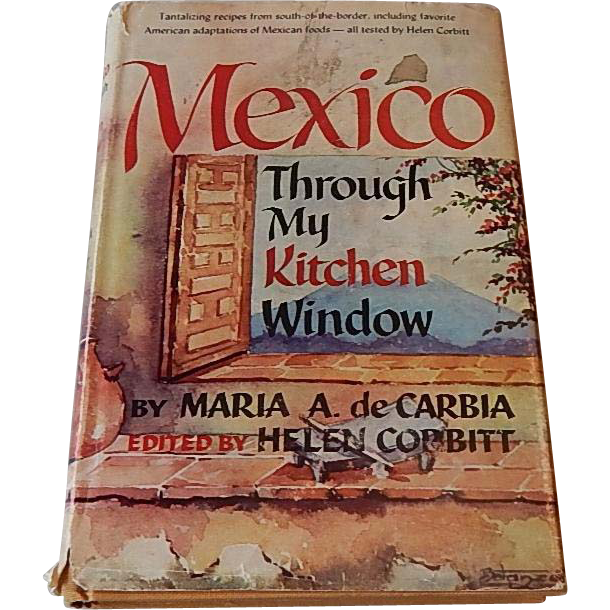 Mexico Through My Kitchen Window by Maria A. deCarbia