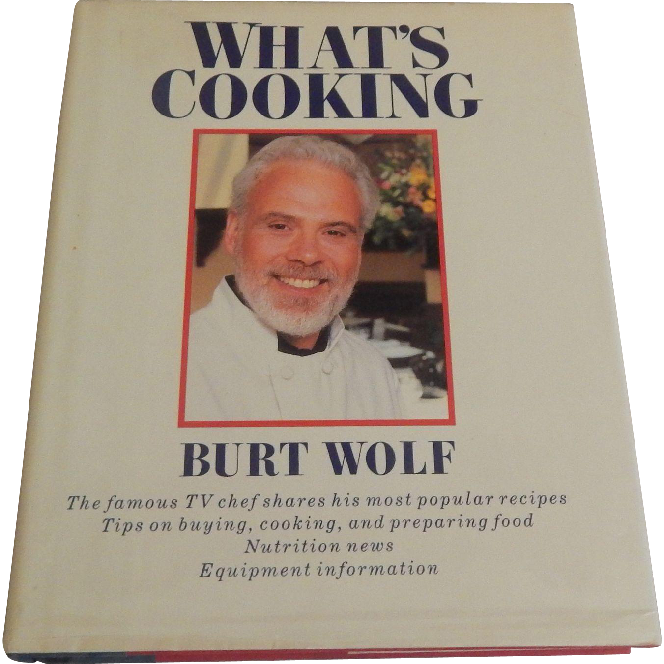 What's Cooking by Burt Wolf