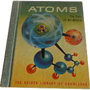 The Golden Library Of Knowledge Atoms The Core of All Matter