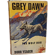 Grey Dawn The Wolf Dog Dorr Yeager