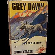 Grey Dawn The Wolf Dog Dorr Yeager