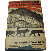 A Dog-Puncher On The Yukon Arthur T. Walden