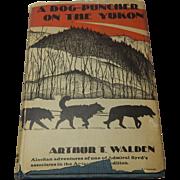 A Dog-Puncher On The Yukon Arthur T. Walden