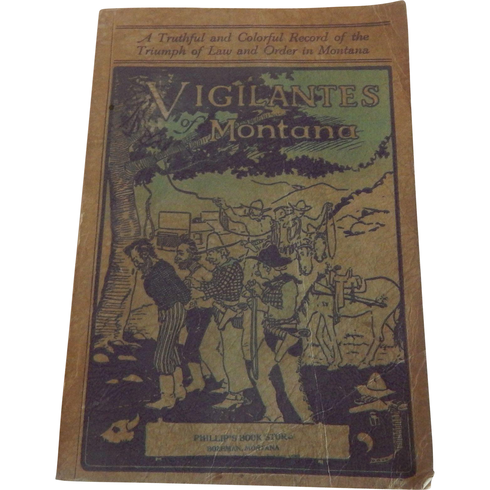 The Vigilantes Of Montana by Prof. Thos. J Dimsdale 1937