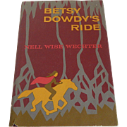 Betsy Dowdy's Ride by Nell Wise Wechter