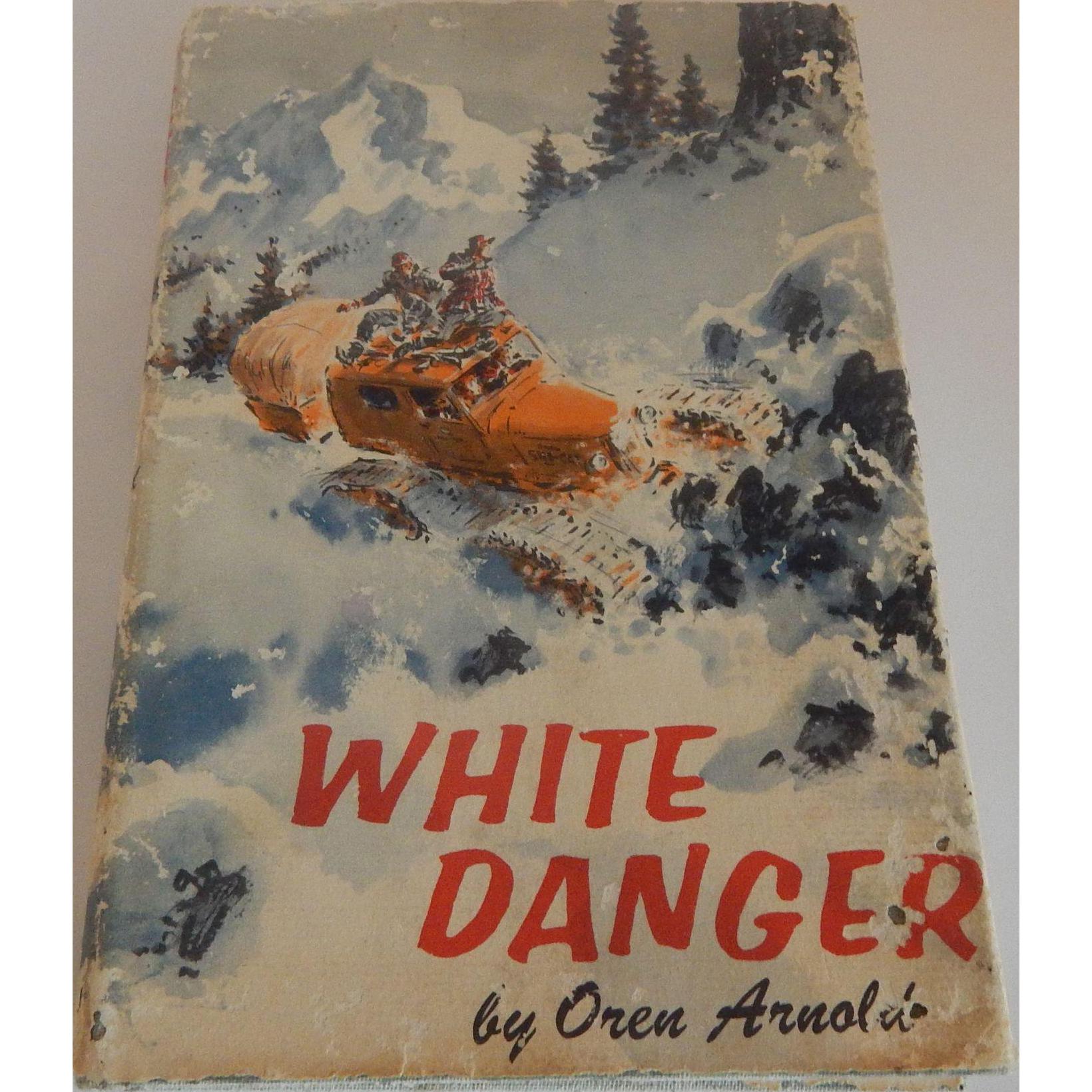 White Danger by Oren Arnold