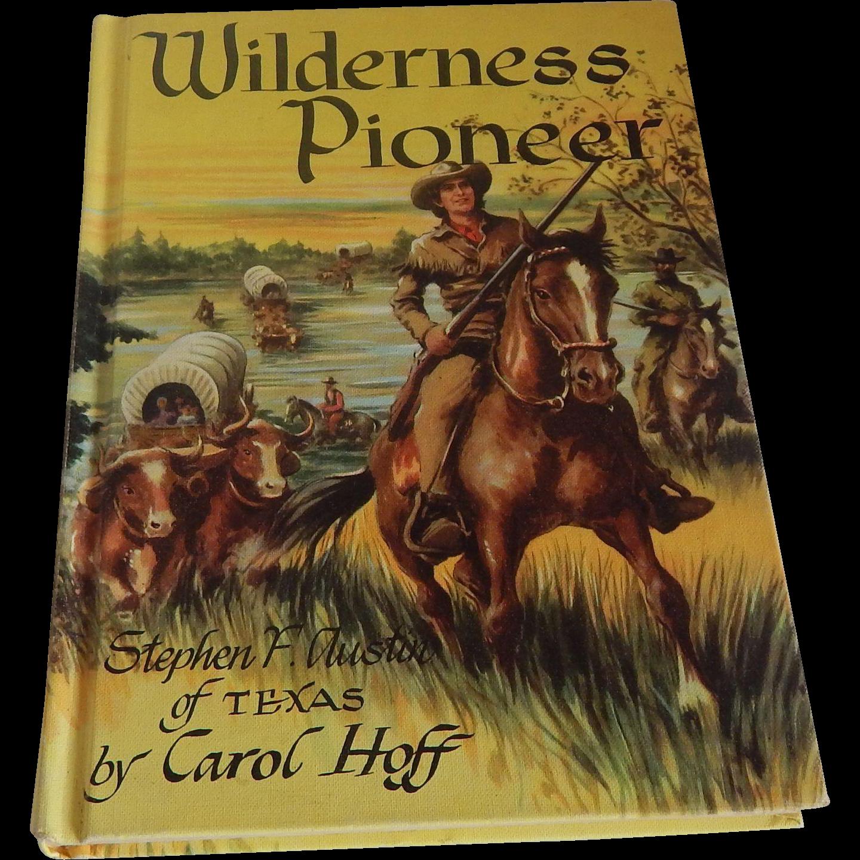 Wilderness Pioneer by Carol Hoff