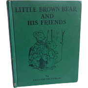 Little Brown Bear And His Friends by Elizabeth Upham