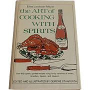 The Art Of  Cooking WIth Spirits By Elise Landaueer Meyer